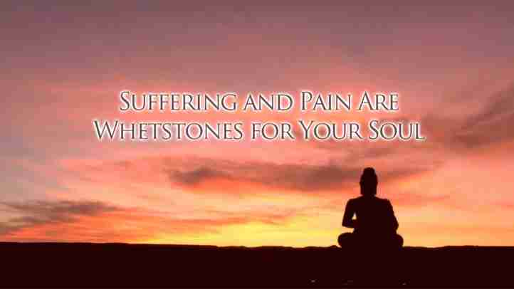 Suffering and pain are whetstones for your soul【Messages from Heaven】