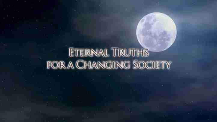Eternal truths for a changing society【Messages from Heaven】