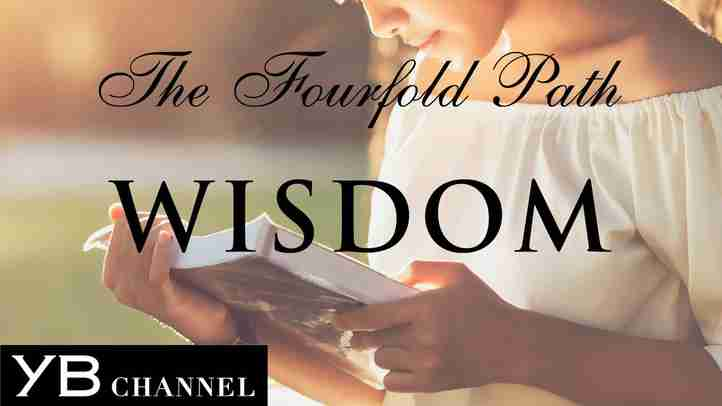 Eng.【WISDOM】Things to Know Before you Die【The Fourfold Path】