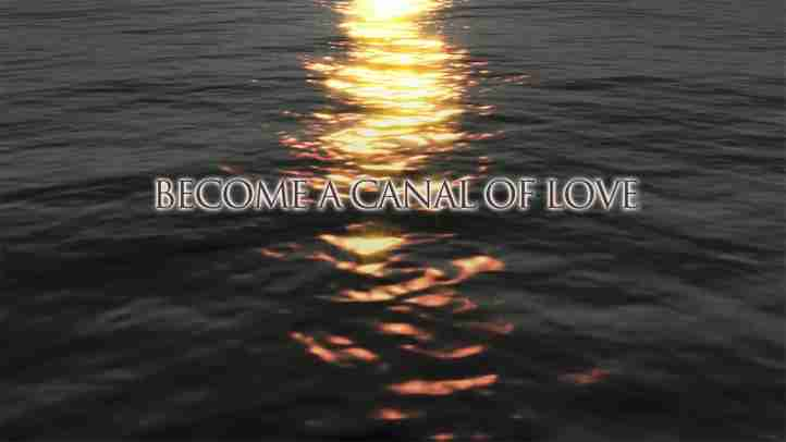 Become a canal of love 【Messages from Heaven】