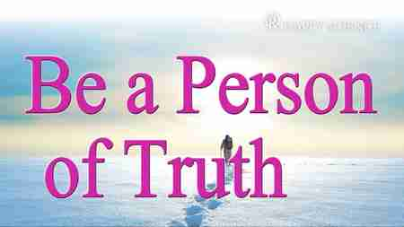 Be a Person of Truth - (A Guide for the Mind 132)